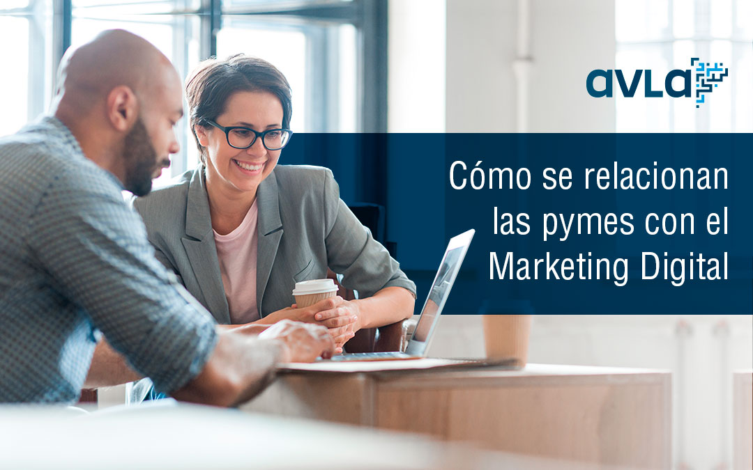 Cómo se relacionan las pymes con el Marketing Digital.